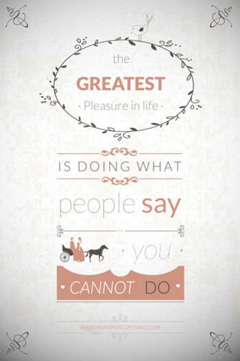 The greatest pleasure in life is doing thaw people say you cannot do - Setve Jobs